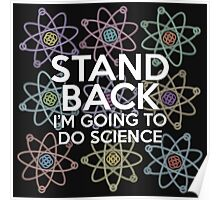 STAND BACK I'M GOING TO DO SCIENCE Poster