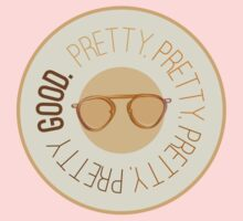 Pretty Pretty Pretty Pretty Good Kids Tee