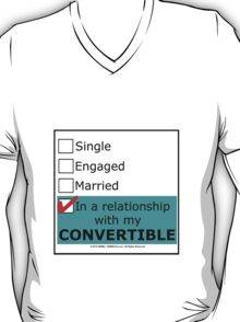 In A Relationship With My Convertible T-Shirt