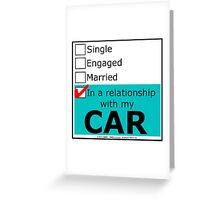 In A Relationship With My Car Greeting Card