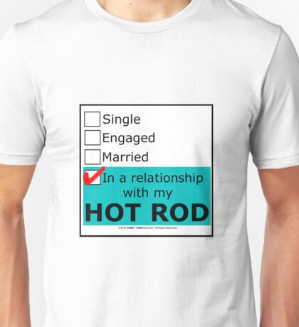 In A Relationship With My Hot Rod Unisex T-Shirt