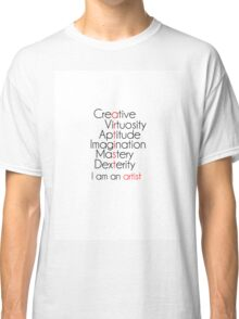 You are an artist Classic T-Shirt