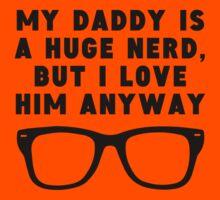 Daddy Is A Huge Nerd Kids Tee