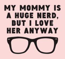 Mommy Is A Huge Nerd Baby Tee