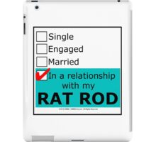 In A Relationship With My Rat Rod iPad Case/Skin