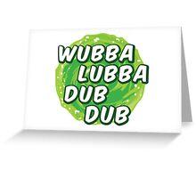 Wubbalubbadubdub Greeting Card