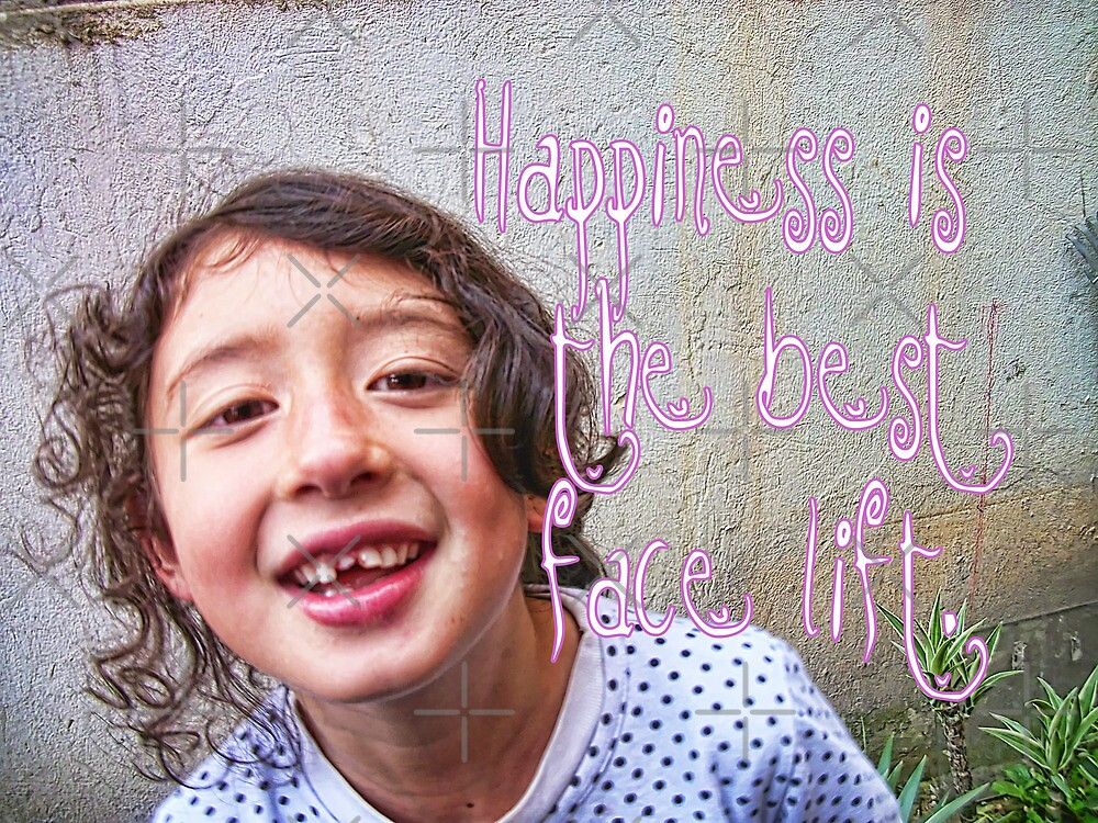 Happiness Is The Best Face Lift! by Maria  Gonzalez
