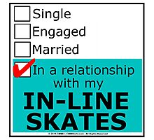 In A Relationship With My In-Line Skates Photographic Print