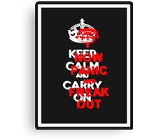 ''keep calm and carry on'' NOW PANIC AND FREAK OUT! Canvas Print
