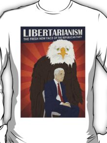 Libertarianism: The Fresh New Face of the Republican Party T-Shirt