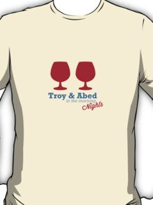 Troy & Abed in the morning NIGHTS... T-Shirt