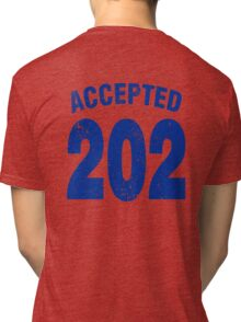 Team shirt - 202 Accepted, blue letters Tri-blend T-Shirt