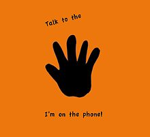 Talk to the hand Orange by Laxdtw