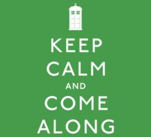 Keep Calm and Come Along Kids Clothes