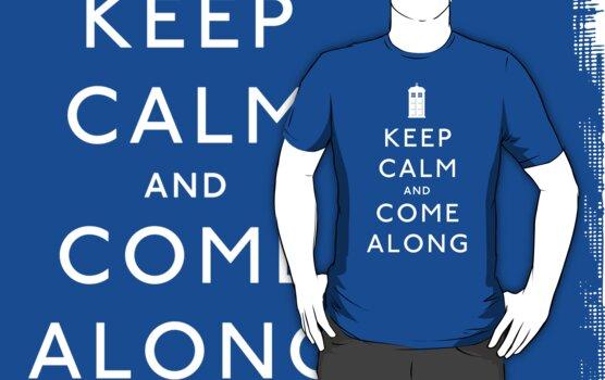 Keep Calm and Come Along by MikeZuniga