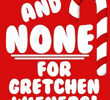 And NONE For Gretchen Wieners! - Mean Girls Christmas by Maehemm