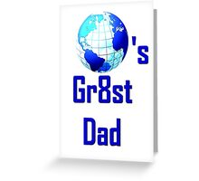 World's Gr8st Dad Greeting Card