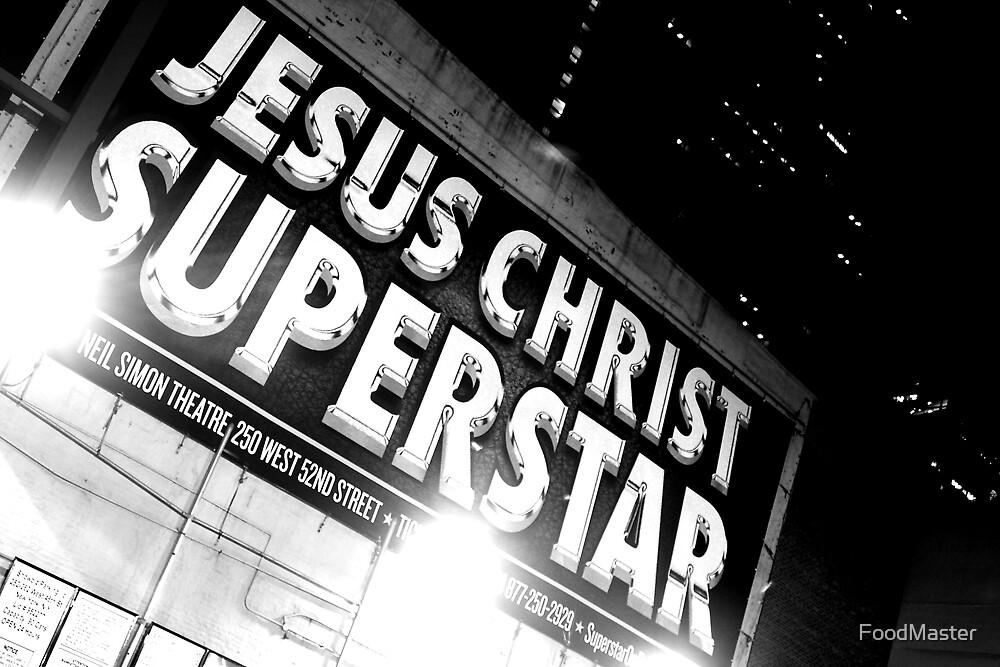 """Jesus Christ. Super Star.""  by FoodMaster"