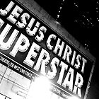 """Jesus Christ. Super Star.""  by FoodMaster"