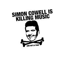 Simon Cowell Is Killing Music Photographic Print