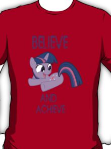 Believe and achieve  T-Shirt