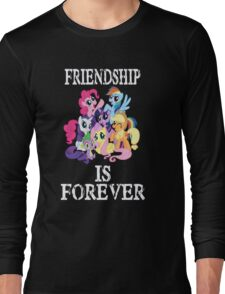 Friendship is forever [white text] Long Sleeve T-Shirt