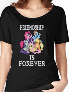 Friendship is forever [white text] Women's Relaxed Fit T-Shirt