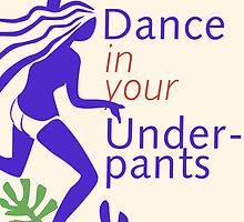 Dance In Your Underpants by RelaxMode
