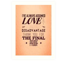 Love is a Disadvantage  Art Print