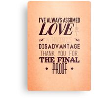 Love is a Disadvantage  Metal Print