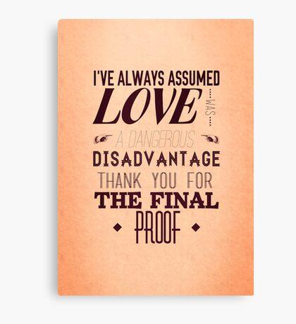 Love is a Disadvantage  Canvas Print