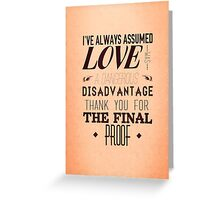 Love is a Disadvantage  Greeting Card