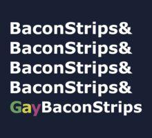 BaconStrips & Gay BaconStrips by retroreggae