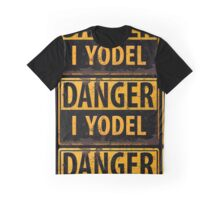 """Funny, """"DANGER, I Yodel"""" Realistic Metal with Rust Sign - yodelling Graphic T-Shirt"""