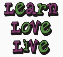 Learn Love Live Kids Tee