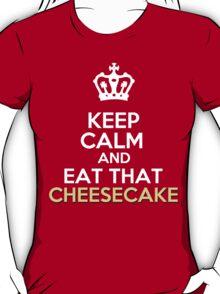 Keep Calm..... Eat Cheesecake  T-Shirt