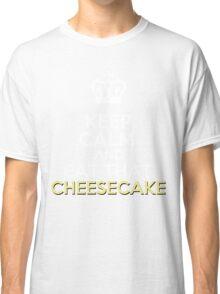 Keep Calm..... Eat Cheesecake  Classic T-Shirt