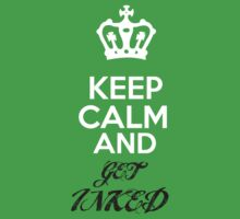 Keep Calm..... Get INKED Kids Clothes