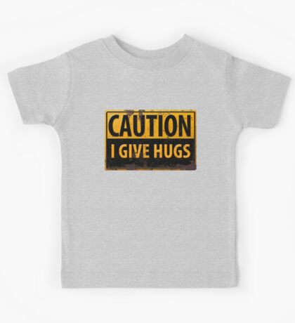 """Funny, """"CAUTION, I Give Hugs"""" Realistic Metal with Rust Sign Kids Tee"""