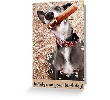 Indulge on your Birthday Greeting Card