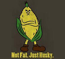 Not Fat. Just Husky. Unisex T-Shirt