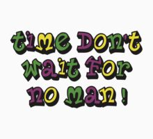 Time don't wait for no man One Piece - Long Sleeve