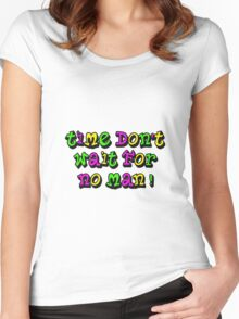 Time don't wait for no man Women's Fitted Scoop T-Shirt
