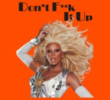 RuPaul's Drag Race Don't F**k It Up by ekphoto