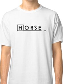 Bad Horse is Bad Classic T-Shirt