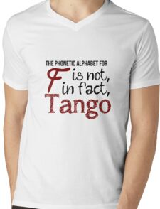 The phonetic alphabet for F is not, in fact, Tango. Mens V-Neck T-Shirt