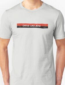Drive Like Jehu T-Shirt T-Shirt