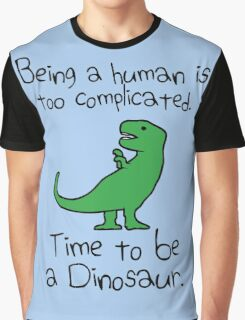 Time To Be A Dinosaur Graphic T-Shirt