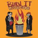 Burn it MUGGLE STYLE by Lascaux