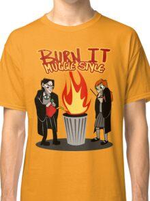 Burn it MUGGLE STYLE Classic T-Shirt